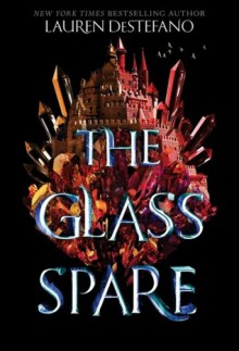 The Glass Spare (Seventh Spare Series, Book 1) - Lauren DeStefano