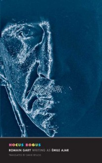 Hocus Bogus - Romain Gary, David Bellos