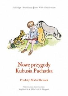 Nowe przygody Kubusia Puchatka - Brian Sibley, Kate Saunders, Jeanne Willis, Paul Bright, Michał Rusinek