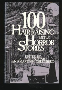 100 Hair-Raising Little Horror Stories - Gary Raisor,Richard Chizmar,Al Sarrantonio,Avram Davidson