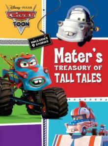 Cars Toons: Mater's Treasury of Tall Tales - Walt Disney Company, Disney Storybook Art Team