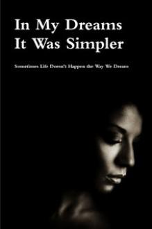 In My Dreams It Was Simpler - Tolulope Popoola