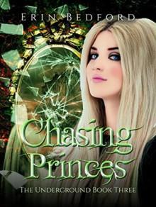 Chasing Princes (The Underground Book 3) - Erin Bedford, Lee Dignam