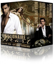 Billionaire Heart: A New Adult Contemporary Romance Anthology. - Lexy Timms, Sierra Rose, Bella Love-Wins, Book Cover By Design