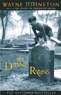 Divine Ryans, the - Wayne Johnston