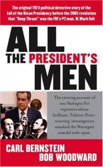 All the President's Men - Carl Bernstein,Bob Woodward