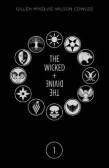 The Wicked + The Divine Deluxe Edition: Year One - Kieron Gillen,Clayton Cowles,Jamie McKelvie,Matthew Wilson