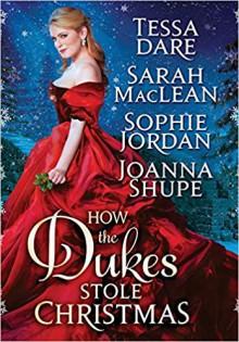 How the Dukes Stole Christmas: A Holiday Romance Anthology - Sophie Jordan,Sarah MacLean,Tessa Dare,Joanna Shupe