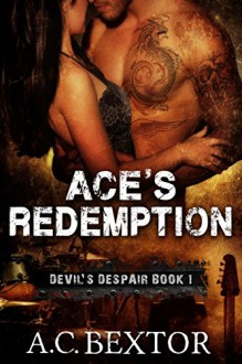 Ace's Redemption (Devil's Despair Book 1) - A.C. Bextor,Hot Tree Editing Services