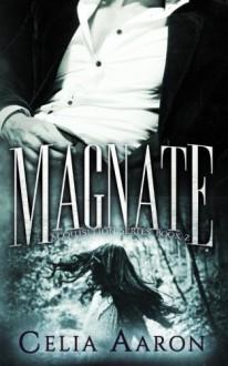Magnate (Acquisition Series) (Volume 2) - Celia Aaron