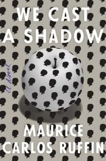 We Cast a Shadow - Carlos Ruffin