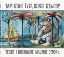 Tam, gdzie żyją dzikie stwory - Maurice Sendak, Jadwiga Jędryas