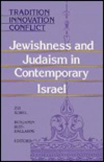 Tradition Innovat Confli: Jewishness and Judaism in Contemporary Israel - Zvi Sobel, Benjamin Beit-Hallahmi