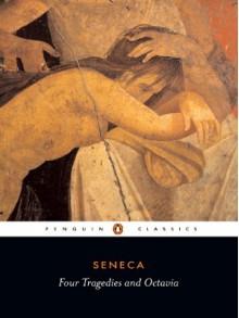 Four Tragedies and Octavia - Seneca, E.F. Watling