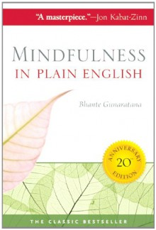 Mindfulness in Plain English - Bhante Henepola Gunaratana