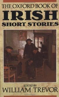 The Oxford Book of Irish Short Stories - William Trevor