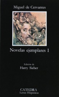 Novelas Ejemplares I - Miguel de Cervantes Saavedra, Harry Sieber