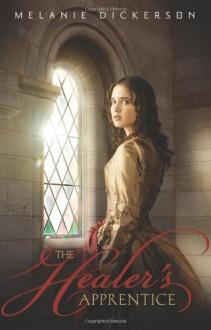 The Healer's Apprentice - Melanie Dickerson