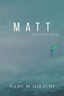Matt: More Than Words - Hans M. Hirschi
