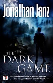 The Dark Game - Jonathan Janz