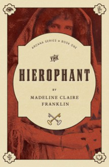 The Hierophant - Madeline Claire Franklin