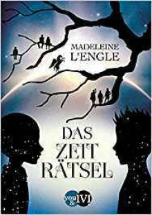 Das Zeiträtsel: Roman (Reise durch die Zeit, Band 1) - Wolf Harranth,Madeleine L'Engle