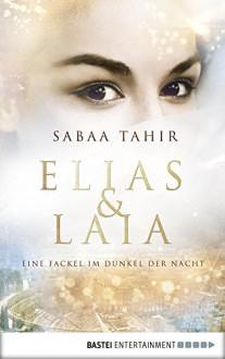 Elias & Laia - Eine Fackel im Dunkel der Nacht: Band 2 - Sabaa Tahir,Barbara Imgrund