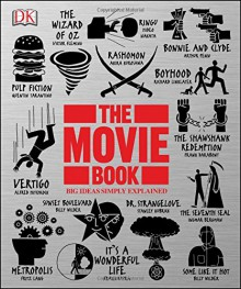 The Movie Book (Big Ideas Simply Explained) - DK