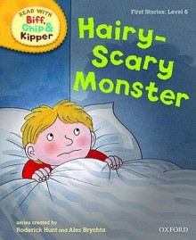 Hairy-Scary Monster - Roderick Hunt, Alex Brychta