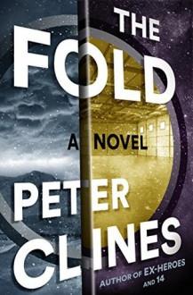 The Fold: A Novel - Peter Clines