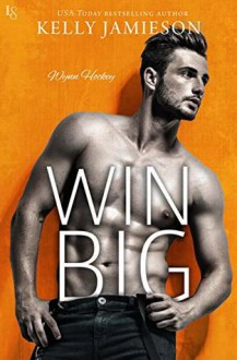 Win Big (Wynn Hockey, #3) - Kelly Jamieson
