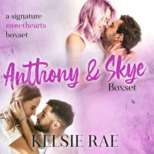 Anthony and Skye Boxset: A Signature Sweethearts Boxset - Kelsie Leverich