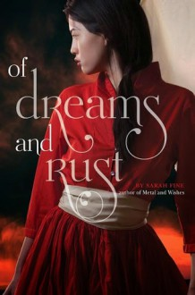 Of Dreams and Rust - Sarah Fine