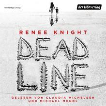Deadline - Renée Knight, Claudia Michelsen, Michael Mendl, Gabriele Blum, Der Hörverlag