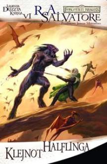 Klejnot halflinga (Trylogia Lodowego Wichru, #3; Legenda Drizzta, #6) - R.A. Salvatore, Monika Klonowska, Grzegorz Borecki