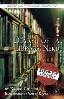 Diary of a Library Nerd - Vanity Chase,Kyoko Church