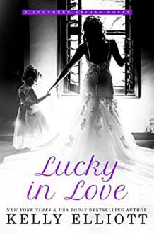 Lucky in Love (Southern Bride #4) - Kelly Elliott