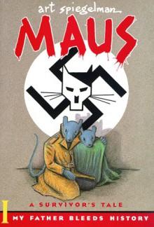 Maus I : A Survivor's Tale : My Father Bleeds History - Art Spiegelman