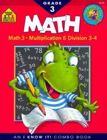 Math Basics: Grade 3 (An I Know It ! Combo Book) - Barbara Bando Irvin
