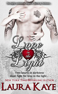 Love in the Light (Hearts in Darkness Duet Book 2) - Laura Kaye