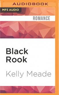 Black Rook (Cornerstone Run Trilogy) - Kelly Meade, Xe Sands