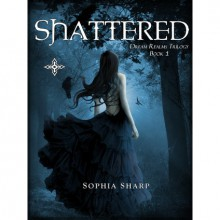 Shattered (Dream Realms Trilogy, #1) - Sophia Sharp