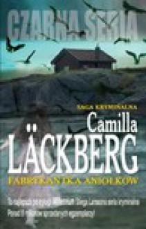 Fabrykantka aniołków (Patrik Hedström, #8) - Camilla Läckberg,Inga Sawicka