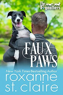 Faux Paws (The Dogmothers ) - Roxanne St. Claire