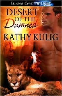 Desert Of The Damned - Kathy Kulig