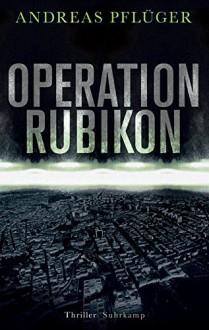 Operation Rubikon: Thriller (suhrkamp taschenbuch) - Andreas Pflüger