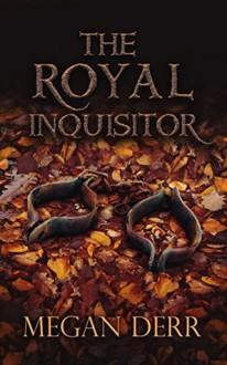 The Royal Inquisitor - Megan Derr