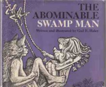 The Abominable Swamp Man - Gail E. Haley