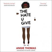 The Hate U Give - Angie Thomas,HarperAudio,Bahni Turpin