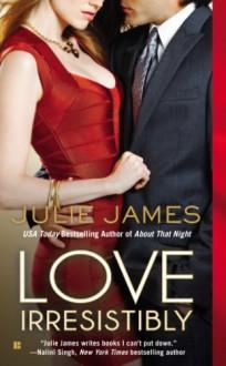 Love Irresistibly (FBI/U.S. ATTORNEY) - Julie James